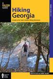 Hiking Georgia, 4th: A Guide to the State's Greatest Hiking Adventures