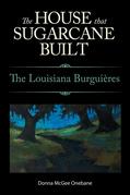 The House That Sugarcane Built: The Louisiana Burguières