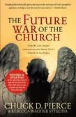 Future War of the Church, The: How We Can Defeat Lawlessness and Bring God's Order to Earth