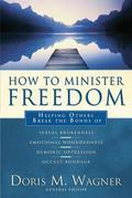 How to Minister Freedom: Helping Others Break the Bonds