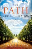 The Path to Reconciliation: Connecting People to God and To Each Other