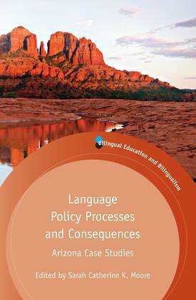 Language Policy Processes and Consequences: Arizona Case Studies