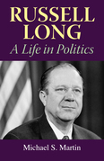Russell Long: A Life in Politics