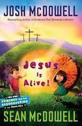 Jesus is Alive: Evidence for the Resurrection for Kids