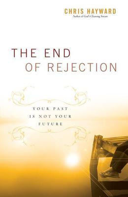 The End of Rejection: Your Past Is Not Your Future