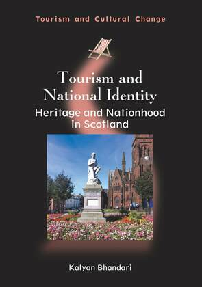 Tourism and National Identity: Heritage and Nationhood in Scotland