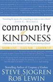 Community of Kindness: A Refreshing New Approach to Planting and Growing a Church