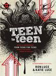 Teen to Teen: Advice and Encouragement from Teens for Teens