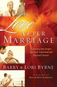 Love After Marriage: A Journey into Deeper Spiritual, Emotional and Physical Oneness