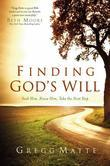Finding God's Will: Seek Him, Know Him, Take the Next Step