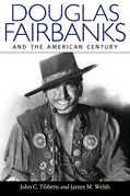 Douglas Fairbanks and the American Century