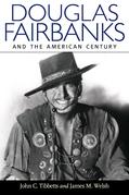 Douglas Fairbanks and the American Century