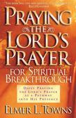 Praying the Lord's Prayer for Spiritual Breakthrough