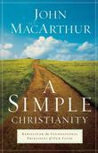 Simple Christianity, A: Rediscover the Foundational Principles of Our Faith