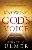 Knowing God's Voice: Learn How to Hear God Above the Chaos of Life and Respond Passionately in Faith