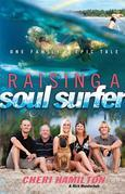 Raising of a Soul Surfer: One Family's Epic Tale
