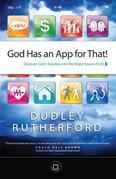 God Has an App for That: Discover God's Solutions for the Major Issues of Life