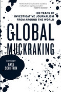Global Muckraking: 100 Years of Investigative Journalism from Around the World