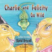 Charlie and Felicity Go Wild