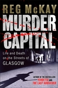 Murder Capital: Life and Death on the Streets of Glasgow