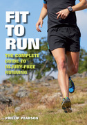 Fit to Run: The Complete Guide to Injury-Free Running