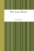 Baron Brady - The Last Horse