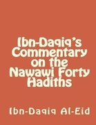 Ibn-Daqiq's Commentary on the Nawawi Forty Hadiths