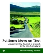 Put Some Mayo on That: Leaves from My Journal of a Month in the West of Ireland