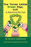 The Three Little Green Pigs, LLC : A Recycling Pig Tale