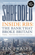 Shredded: Inside RBS, the Bank That Broke Britain