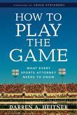 How to Play the Game: What Every Sports Attorney Needs to Know