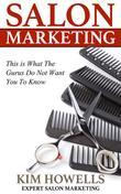 Salon Marketing: This is What The Gurus Do Not Want You To Know