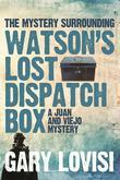 The Mystery Surrounding Watson's Lost Dispatch Box: A Juan and Viejo Mystery