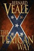 The Texican Way: A novel of the US civil war