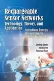 Rechargeable Sensor Networks: Technology, Theory, and Application: Introducing Energy Harvesting to Sensor Networks