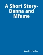 A Short Story- Danna and Mfume