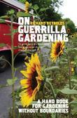 On Guerrilla Gardening: A handbook for gardening without boundaries