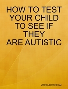 How to Test Your Child to See If They Are Autistic