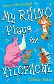 My Rhino Plays the Xylophone: Poems to make you giggle