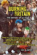 Burning Britain: The History of UK Punk 1980¿1984