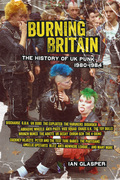 Burning Britain: The History of UK Punk 1980¿1984