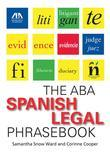 The ABA Spanish Legal Phrasebook