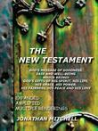 The New Testament: God's Message of Goodness, Ease and Well-Being Which Brings God's Gifts of His Spirit, His Life, His Grace, His Power,