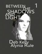 Between the Shadows and Light - Season One