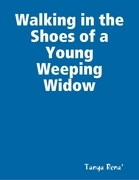 Walking in the Shoes of a Young Weeping Widow
