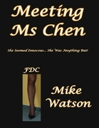 Meeting Ms Chen - She Seemed Innocuous... She Was Anything But!