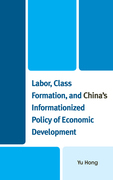 Labor, Class Formation, and China's Informationized Policy of Economic Development