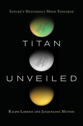 Titan Unveiled: Saturn's Mysterious Moon Explored