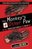 The Monkey's Other Paw: Revived Classic Stories of Dread and the Dead