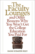 The Faculty Lounges: And Other Reasons Why You Won't Get the College Education You Pay For